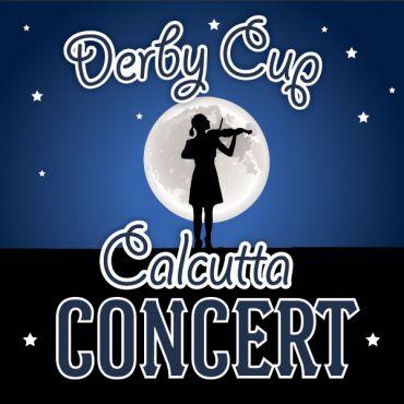 Derby Cup Calcutta Concert